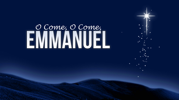O Come O Come Emmanuel (Prayer) – Following and Trusting